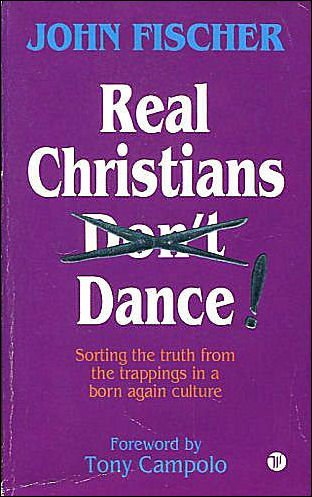 9780850093568: Real Christians Don't Dance