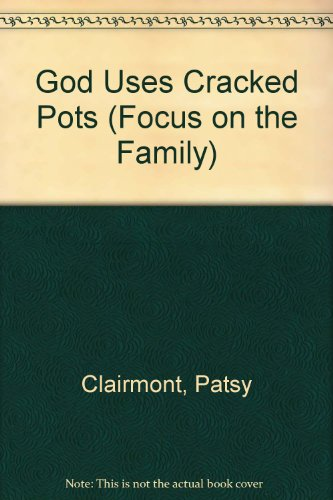 God Uses Cracked Pots (0850095514) by Patsy Clairmont