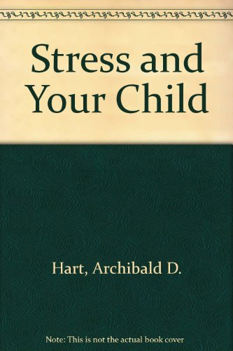9780850095616: Stress and Your Child