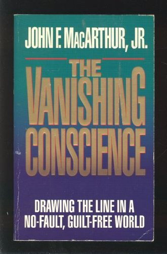 9780850096446: Vanishing Conscience: Drawing the Line in a No-Fault, Guilt-Free World