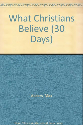 9780850096545: What Christians Believe (30 Days)