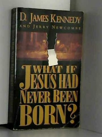 9780850096712: What If Jesus Had Never Been Born?
