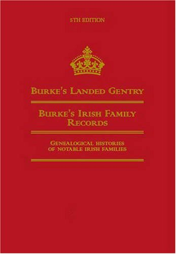9780850110500: Burke's Landed Gentry (Fifth Edition): 5th Edition: Burke's Irish Family Records: Genealogical Histories of Notable Irish Families