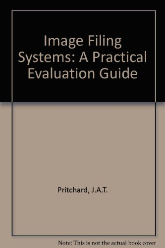 9780850125160: Image Filing Systems: A Practical Evaluation Guide