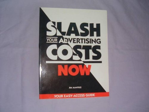 9780850131727: Slash Your Advertising Costs Now