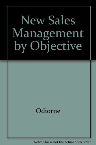 New Sales Management by Objectives: Dynamic Sales: George S. Odiorne