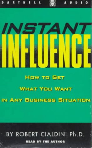 9780850132458: Instant Influence: How to Get What You Want in Any Business Situation (Dartnell audio)