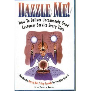 9780850132748: Dazzle Me!: How to Deliver Uncommonly Good Customer Service Every Time