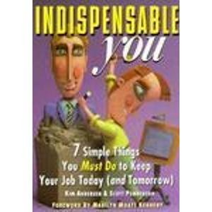 9780850132892: Indispensable You!: 7 Simple Things You Must Do to Keep Your Job Today (And Tomorrow)