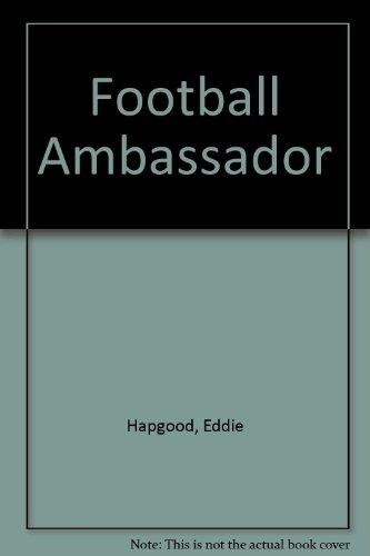 9780850200010: Football Ambassador