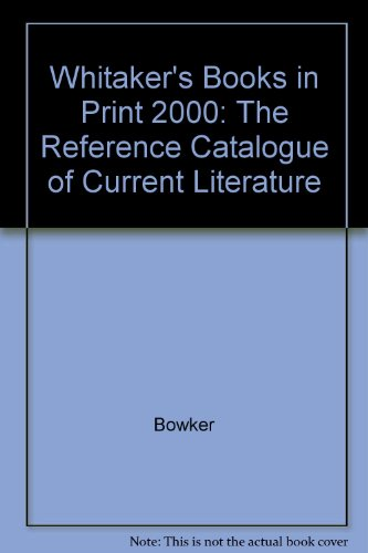 Whitaker's Books in Print 2000 (British (9780850212808) by Bowker
