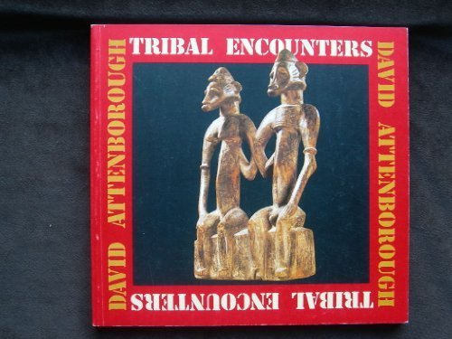 9780850221015: Tribal Encounters: Ethnic Objects Collected by David Attenborough - Exhibition Catalogue (Leicestershire Museums publication)