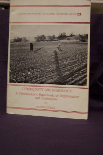 Community Archaeology: A Fieldworker's Handbook of Organization and Techniques (0850221773) by Peter Liddle