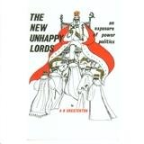 9780850230000: The new unhappy lords: An exposure of power politics