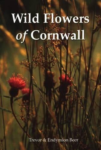 Wild Flowers of Cornwall: Beer, Trevor: