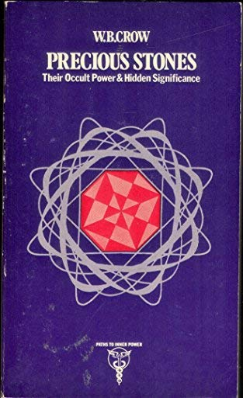 PRECIOUS STONES: Their Occult Power and Hidden: Crow, W.B.
