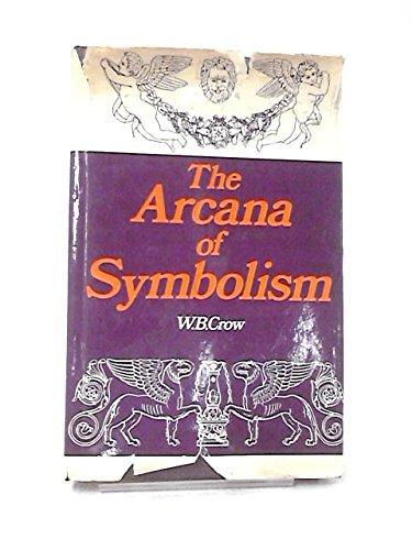 The Arcana of Symbolism: Crow, W. B.