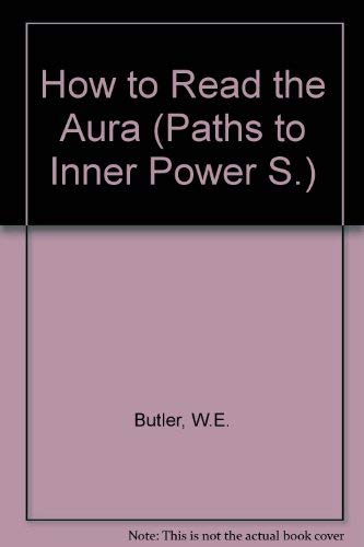 9780850300680: How to Read the Aura (Paths to Inner Power)
