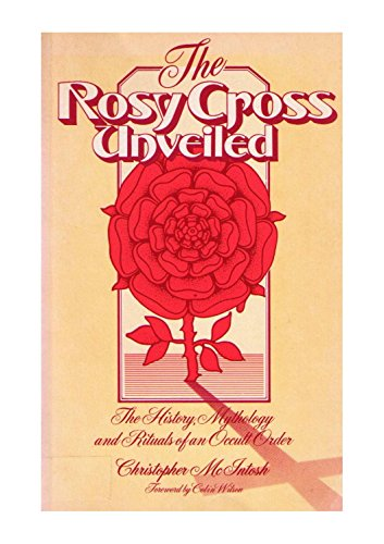 9780850302196: Rosy Cross Unveiled: The History, Mythology and Rituals of an Occult Order