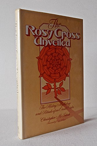 THE ROSY CROSS UNVEILED: The History, Mythology: McIntosh, Christopher