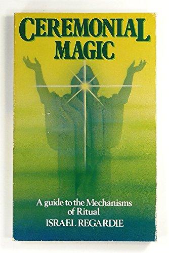 Ceremonial Magic: Israel Regardie
