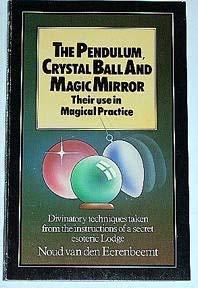 9780850302707: Pendulum, Crystal Ball and Magic Mirror