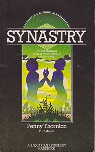 9780850302769: Synastry: A Comprehensive Guide to the Astrology of Relationships (Astrology Handbooks)