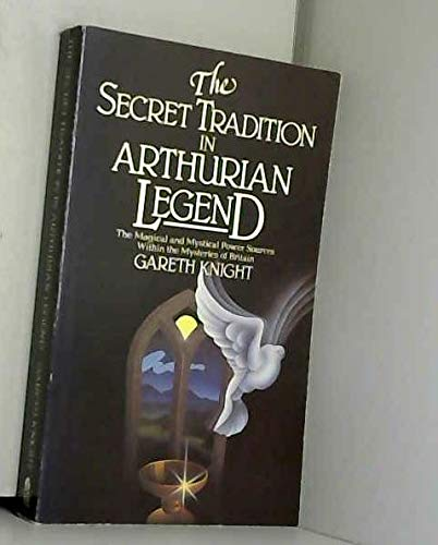 The Secret Tradition in Arthurian Legend: Knight, Gareth
