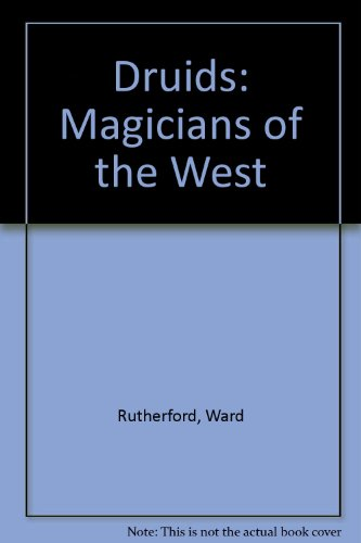 9780850303704: Druids: Magicians of the West