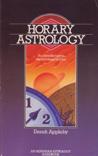 Horary Astrology: An Introduction to the Astrology: Appleby, Derek