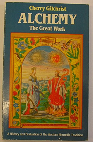 9780850303810: Alchemy - The Great Work: A Concise History of the Hermetic Tradition (Esotheric themes & perspectives series)