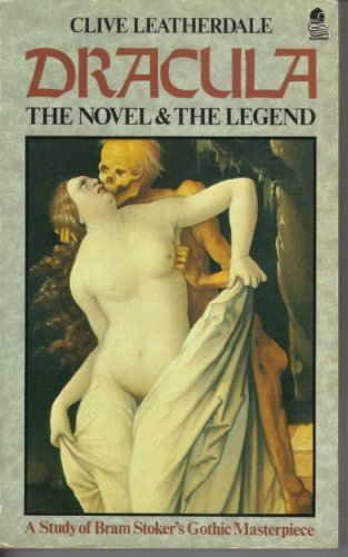 Dracula: The Novel & the Legend : Leatherdale, Clive