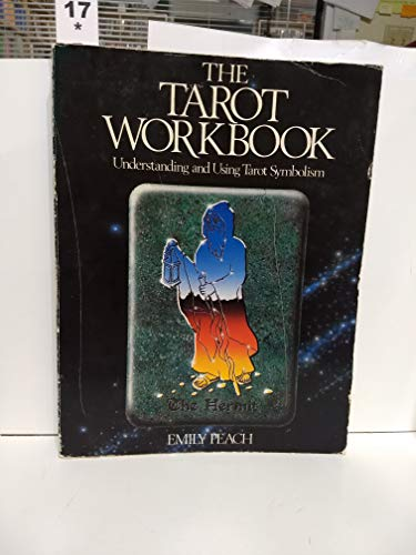 The Tarot Workbook: Understanding And Using Tarot