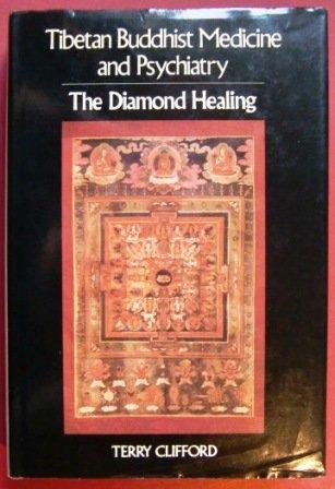 9780850304060: Tibetan Buddhist medicine and psychiatry: The diamond healing