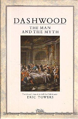 9780850304275: Dashwood: The Man and the Myth : The Life and Times of the Hell Fire Club's Founder