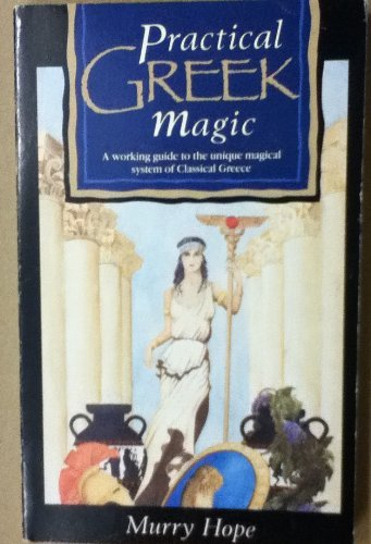 9780850304305: Practical Greek Magic: A Complete Manual of a Unique Magical System Based on the Classical Legends of Ancient Greece