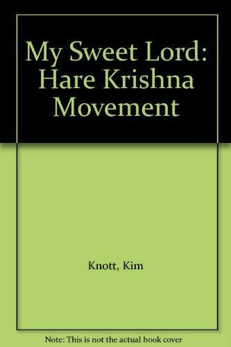 My Sweet Lord: Hare Krishna Movement: Knott, Kim