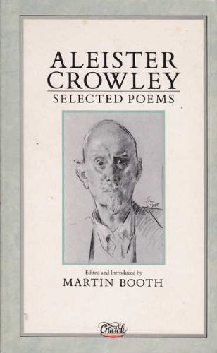 ALEISTER CROWLEY: Selected Poems: Crowley, Aleister & Booth (ed), Martin