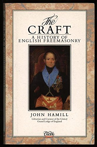 The Craft: A History of English Freemasonry: Hamill, John