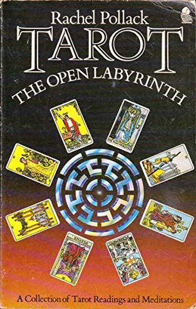 Tarot: The Open Labyrinth - A Collection: Pollack, Rachel