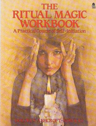 9780850304671: The Ritual Magic Workbook: A Practical Course of Self-Initiation