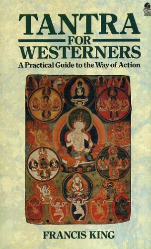 Tantra for Westerners: A Practical Guide to: King, Francis X.