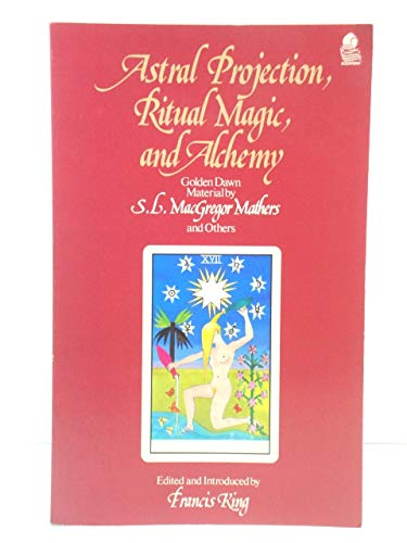 9780850305067: Astral Projection, Ritual Magic and Alchemy