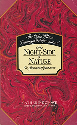 The Night-Side of Nature or, Ghosts and Ghost-seers.: Catherine Crowe.