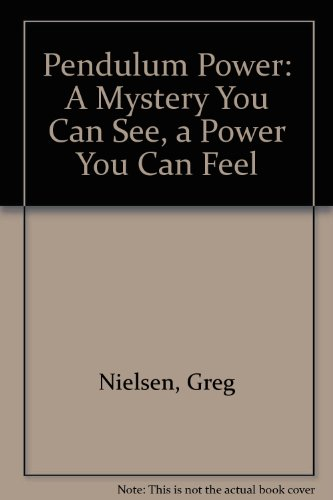 9780850305234: Pendulum Power: A Mystery You Can See, a Power You Can Feel