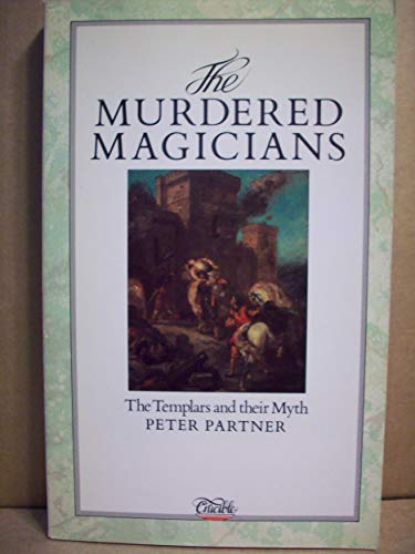 9780850305340: The Murdered Magicians: Templars and Their Myth