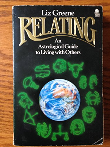 9780850305364: Relating: Astrological Guide to Living with Others on a Small Planet