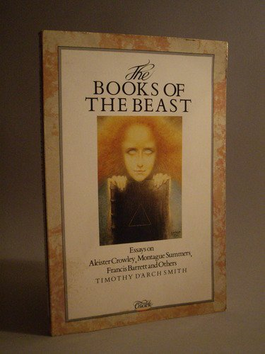 9780850305425: The Books of the Beast: Essays on Aleister Crowley, Montaque Summers, Francis Barrett, and Others