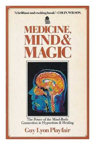 9780850305883: Medicine, Mind and Magic: Power of the Mind-Body Connection in Hypnotism and Healing