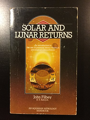 9780850306064: Solar and Lunar Returns: An Introduction to the Use of Personal Return Charts in Astrological Interpretation